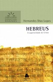Comentários Expositivos Hernandes Dias Lopes - Hebreus