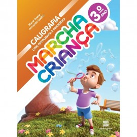 Marcha Criança Caligrafia Com Ortografia E Gramática 3º Ano - Coleção Marcha Criança