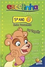 Escolinha Todo Livro - 5º Ano Fund. - Vol 2 - Português