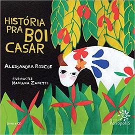 Historia Pra Boi Casar - Livro CD