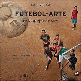 Futebol - Arte do Oiapoque ao Chui