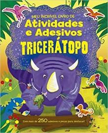 Triceratopo - Meu Incrivel Livre de Atividades e Adesivos