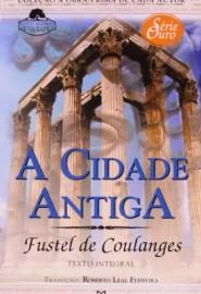 Cidade Antiga - Serie Ouro - Martin Claret