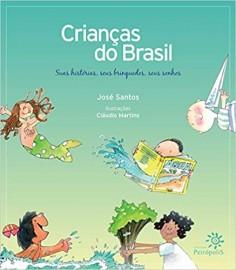 Crianças do Brasil - Suas Historias, Seus Brinquedos, Sonhos