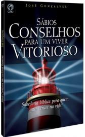 Sabios conselhos para um viver Vitorioso - Sabedoria Biblica para quem quer vencer na vida - (Livro)