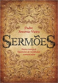 Sermoes - Texto Integral - Questões Vestibular Comentadas