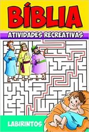 Labirinto - Coleção Bíblia. Atividades Recreativas
