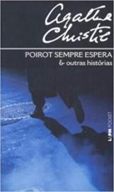 Poirot Sempre Espera e Outras Historias - 699 - Edição Pocket