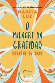 O Milagre da Gratidão