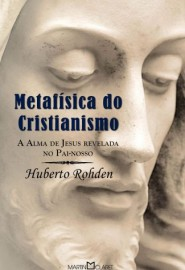 A Metafisica do Cristianismo -  Martin Claret