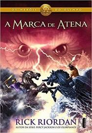 A marca de Atena - Os heróis do Olimpo Livro 3