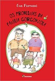 Os Problemas da Família Gorgonzola - Editora Moderna