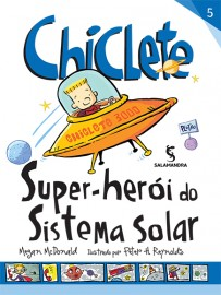 Chiclete - Super Heroi do Sistema Solar