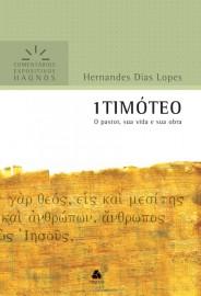 Comentários Expositivos Hernandes Dias Lopes - 1 Timóteo