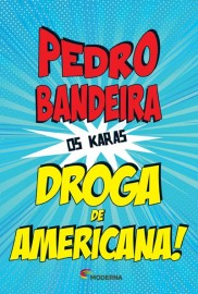 Droga de Americana! - Pedro Bandeira