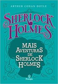 Mais Aventuras de Sherlok Holmes - Principis