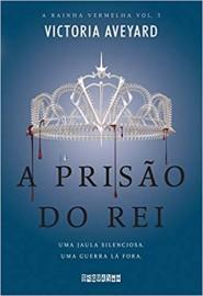 A Prisão do Rei - A Rainha Vermelha - Volume 3