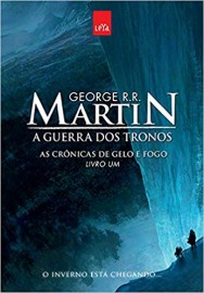 As Crônicas de Gelo e Fogo 1 - A Guerra dos Tronos