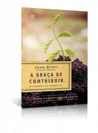 A Graça de Contribuir - O Dinheiro e o Evangelho