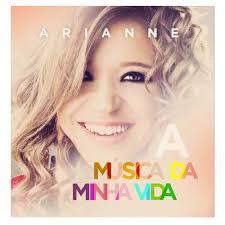 CD Arianne - A Musica da Minha Vida - 2014