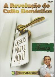 DVD Pr Abe Huber - A Revolução do Culto Doméstico