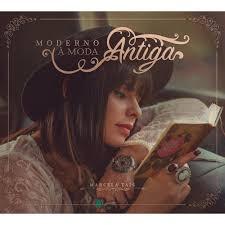 CD Marcela Taís - Moderno a Moda Antiga - 2015