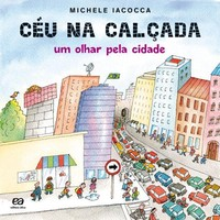 Céu na Calçada - Um Olhar Pela Cidade