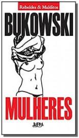 Mulheres - Charles Bukowski