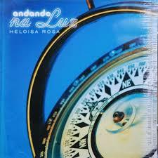 CD Heloisa Rosa - Andando na Luz