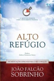 Alto Refugio - 365 Meditações Especiais Para o Seu Coração