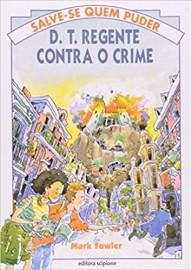 D. T. Regente Contra O Crime - Coleção Salve-Se Quem Puder