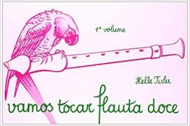 Vamos Tocar Flauta Doce - V. 1 - 38 Cancoes Brasileiras
