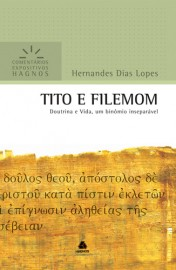 Comentários Expositivos Hernandes D. Lopes - Tito e Filemon