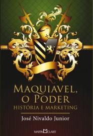 Maquiavel o Poder - José Nivaldo Junior