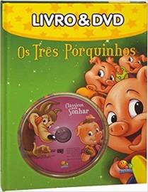 Clássicos para sonhar: os Três Porquinhos Livro & DVD