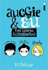 Auggie & Eu - Três histórias extraordinárias