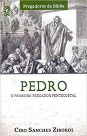 Pedro - O Primeiro Pregador Pentecostal