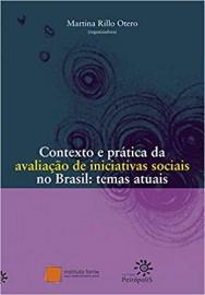 Contexto e Pratica da Avaliacao de Iniciativas Sociais Brasil: Temas atuais