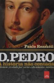 D. Pedro - A Historia Não Contada