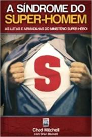 A Síndrome Do Super-Homem