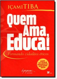 Quem Ama Educa! Formando Cidadãos Éticos