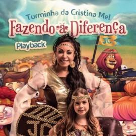 PlayBack Cristina Mel - Turminha - Fazendo a Diferença - 2014
