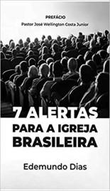 7 Alertas Para a Igreja Brasileira