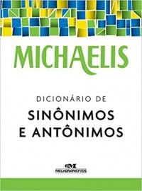 Dicionário de Sinônimos e Antônimos - Michaelis