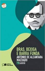 Brás Bexiga e Barra Funda  - Coleção Clássicos Saraiva - 1ª Edição