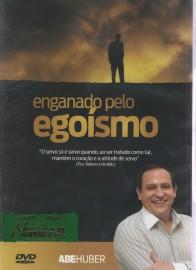 DVD Pr Abe Huber - Enganado pelo Egoísmo