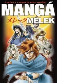 Mangá Mélek - A glória e a queda de reis e nações!