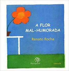 A Flor Mal-Humorada - Livro e CD