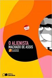 O Alienista - Coleção Clássicos Saraiva - 1ª Edição