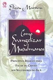 Como Evangelizar Muçulmanos